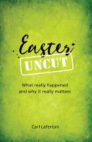 Easter Uncut: What really happened and why it really matters (Paperback)