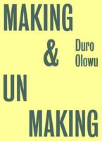 Making & Unmaking: Curated by Duro Olowu (Paperback)