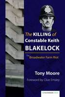 The Killing of Constable Keith Blakelock: The Broadwater Farm Riot (Paperback)