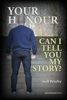 Your Honour Can I Tell You My Story?