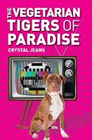 The Vegetarian Tigers Of Paradise (Paperback)