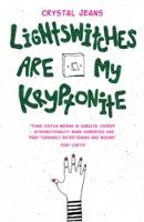 Lightswitches Are My Kryptonite (Paperback)