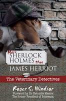 More Sherlock Holmes Than James Herriot
