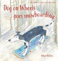 Dog on Wheels Goes Snowboarding (Paperback)