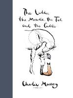The Laddie, the Mowdie, the Tod and the Cuddie:  The Boy, The Mole, The Fox and The Horse in Scots (Hardback)