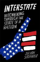 Interstate: Hitch Hiking Through the State of a Nation (Paperback)