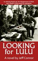 Looking for Lulu: An Alluring Female Spy, Her Disappearance in Paris and a Family's Long Search for Redemption (Paperback)