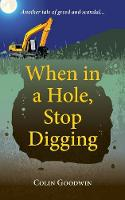 When in a Hole, Stop Digging (Paperback)