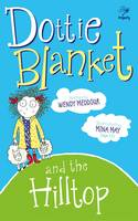 Dottie Blanket and the Hilltop - Dragonfly S. (Paperback)