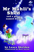 Mr Mahli's Shed: And a Ghost Named Dylan - Dragonfly (Paperback)