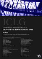 The International Comparative Legal Guide to Employment & Labour Law 2016 2016 - The International Comparative Legal Guide 6 (Paperback)