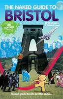 The Naked Guide to Bristol: Not All Guide Books are the Same (Paperback)