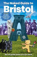 The Naked Guide to Bristol (Paperback)