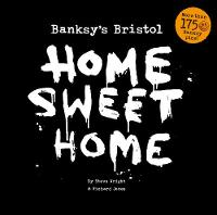 Banksy's Bristol: Home Sweet Home (Paperback)