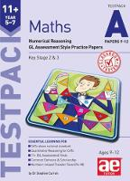 11+ Maths Year 5-7 Testpack A Papers 9-12: Numerical Reasoning GL Assessment Style Practice Papers (Paperback)
