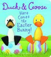 Duck and Goose Here Comes the Easter Bunny - Duck and Goose 7 (Board book)