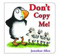 Don't Copy Me! (Board book)
