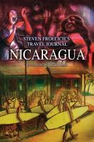 Nicaragua: Travel Journal December 2010 to January 2011 (Paperback)