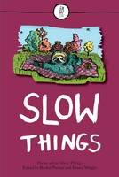 Slow Things: Poems About Slow Things (Paperback)