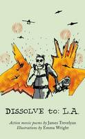 Dissolve to: L.A. - The Emma Press Picks 6 (Paperback)