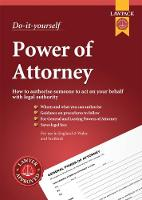 Power of Attorney Kit: For Creating General and Lasting Powers of Attorney, and Scottish Equivalents
