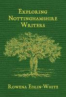 Exploring Nottinghamshire Writers (Hardback)