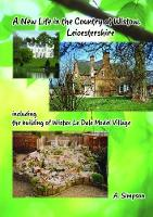 A New Life in the Country at Wistow Leicestershire: Including the Building of Wistan le Dale Model Village (Paperback)