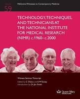 Technology, Techniques, and Technicians at the National Institute for Medical Research (Nimr) C.1960 to C. 2000 (Paperback)