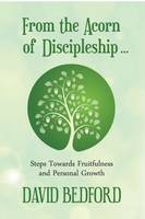 From the Acorn of Discipleship: Steps Towards Fruitfulness and Personal Growth - Timeless Teaching 35 (Paperback)