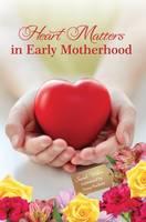 Heart Matters in Early Motherhood - Making a Difference 9 (Hardback)