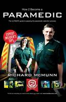 How to Become a Paramedic: The Ultimate Guide to Passing the Paramedic/Emergency Care Assistant Selection Process - How2Become (Paperback)