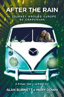 After the Rain: A Journey Around Europe by Campervan (Paperback)