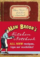 Maw Broon's Kitchen Notebook: ALL NEW Recipes, Tips an' Suchlike! (Hardback)