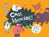 Cool Mythology: Filled with fantastic facts for kids of all ages - Cool (Hardback)