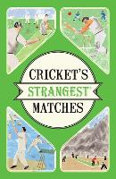 Cricket's Strangest Matches: Extraordinary but true stories from over a century of cricket - Strangest (Paperback)
