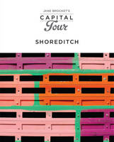 Jane Brocket's Capital Tour: Shoreditch (Paperback)