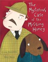 The Mysterious Case of the Missing Honey (Hardback)