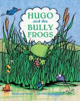 Hugo and the Bully Frogs (Paperback)