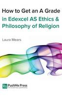 How to Get an a Grade in Edexcel as Ethics and Philosophy of Religion (Hardback)