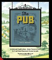The Pub: A Cultural Institution - from Country Inns to Craft Beer Bars and Corner Locals (Hardback)