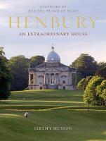 Henbury: An Extraordinary House (Hardback)