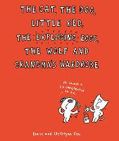 The Cat, The Dog, Little Red, the Exploding Eggs, the Wolf and Grandma's Wardrobe (Paperback)