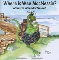 Where is Wee Macnessie?: Whaur is Wee Macnessie? (Paperback)