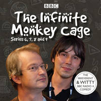 The Infinite Monkey Cage: Series 6, 7, 8 and 9 (CD-Audio)