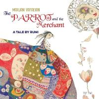 The Parrot and the Merchant - Tales by Rumi (Paperback)