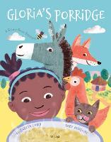 Gloria's Porridge - One Story, Many Voices (Paperback)