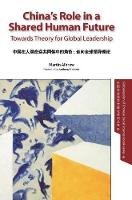 China's Role in a Shared Human Future: Towards Theory for Global Leadership - Globalization of Chinese Social Sciences 4 (Hardback)