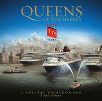 Cunard: Queens of the Mersey: 175 Years of Cunard and Liverpool (Hardback)