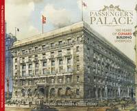 The Passenger's Palace -100 Years of the Cunard Building Liverpool
