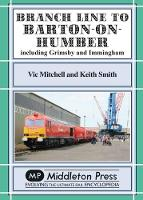 Branch Lines North Of Grimsby: including Immingham. - Branch Lines (Hardback)
